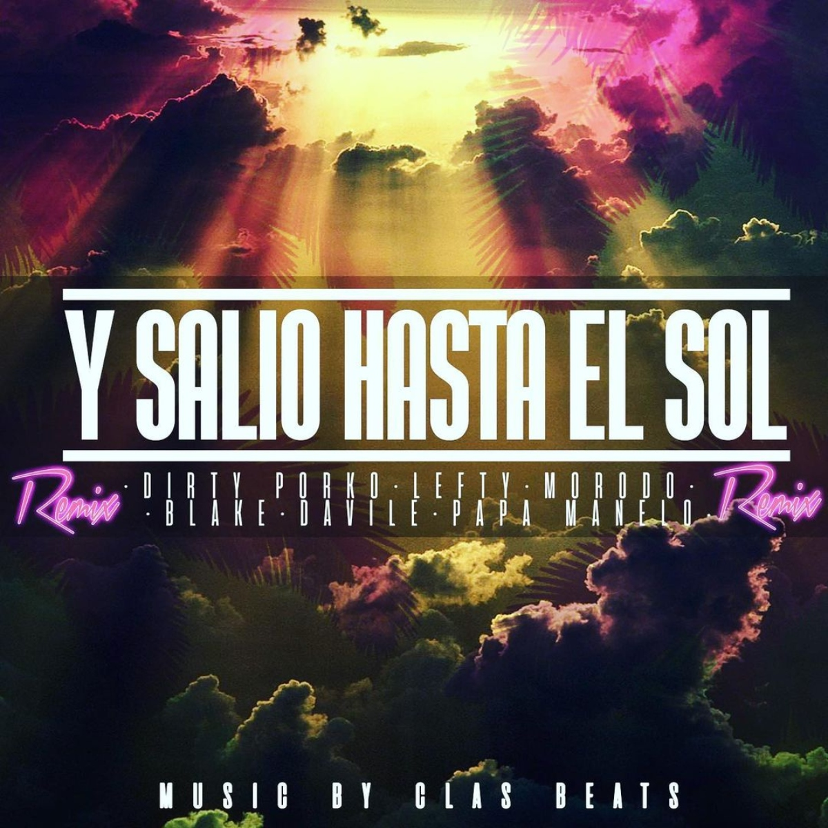 Dirty Porko remix y salio hasta el sol